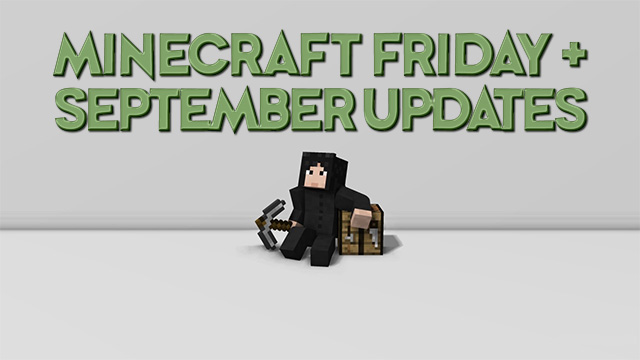 Minecraft Friday + September Updates